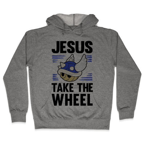 Jesus Take The Wheel Hooded Sweatshirt