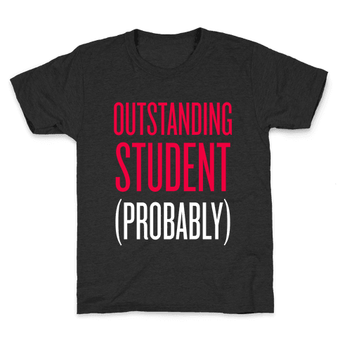 Outstanding Student (Probably) Kids T-Shirt