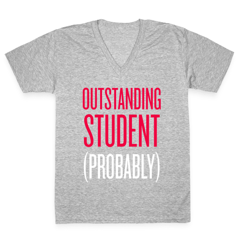 Outstanding Student (Probably) V-Neck Tee Shirt
