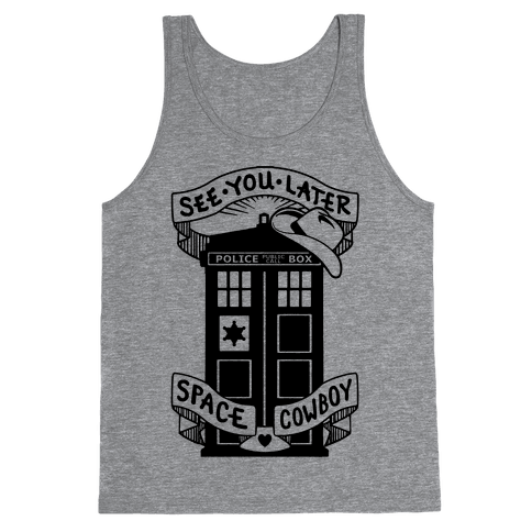 See You Later Space Cowboy Tank Top