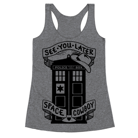 See You Later Space Cowboy Racerback Tank Top