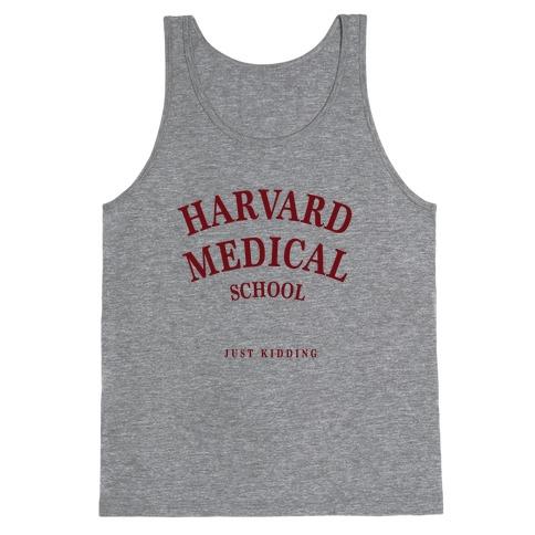 Harvard Medical (Just Kidding) Tank Top