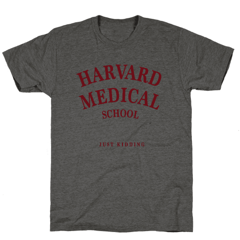 Harvard Medical (Just Kidding)