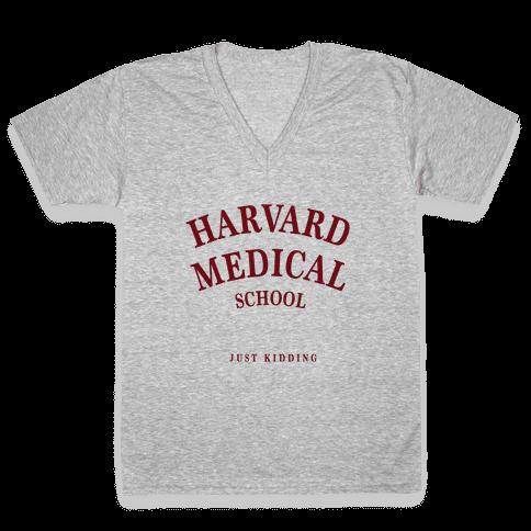Harvard Medical (Just Kidding) V-Neck Tee Shirt