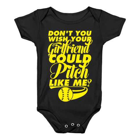 Don't You Wish Your Girlfriend Could Pitch Like Me? Baby Onesy