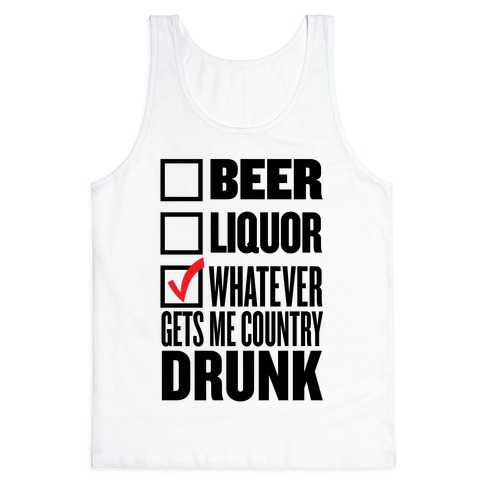 Whatever Gets Me Country Drunk Tank Top