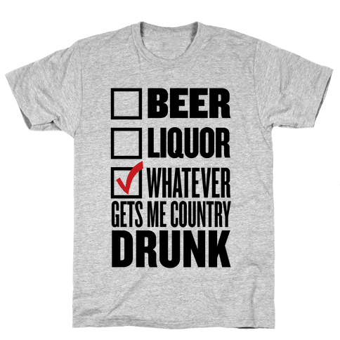 Whatever Gets Me Country Drunk Mens T-Shirt