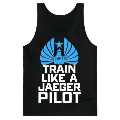 Train Like a Jaeger Pilot Tank Top