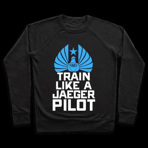 Train Like a Jaeger Pilot Pullover