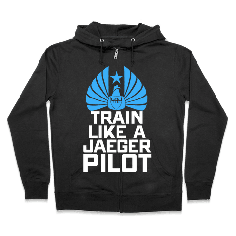 Train Like a Jaeger Pilot Zip Hoodie
