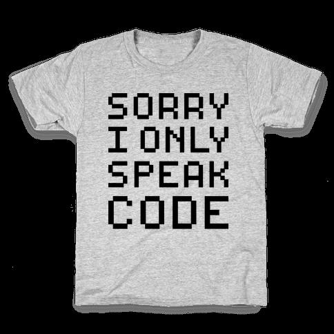 Sorry I Only Speak Code Kids T-Shirt