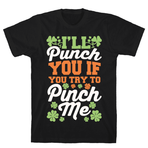 I'll Punch You If You Try To Pinch Me Mens T-Shirt