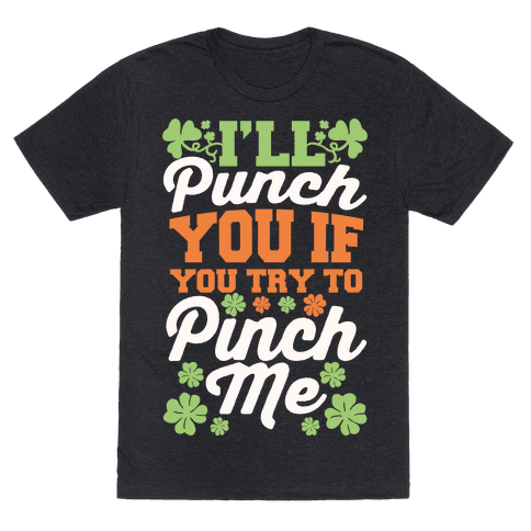 I'll Punch You If You Try To Pinch Me