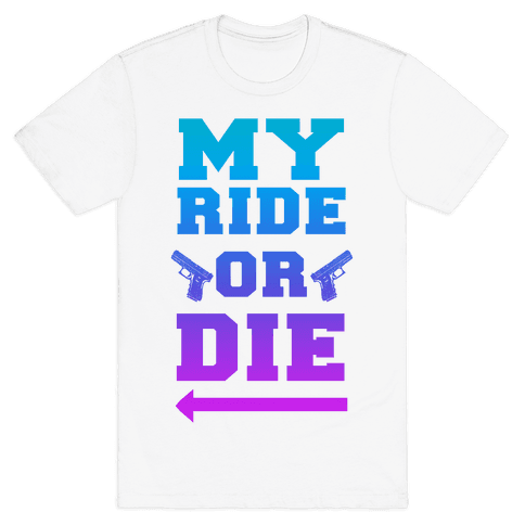 My Ride or Die (Dawn) Mens T-Shirt