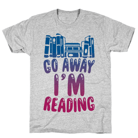 Go Away I'm Reading Mens T-Shirt
