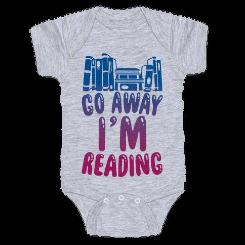 Go Away I'm Reading Baby Onesy