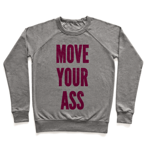 Move Your Ass Pullover