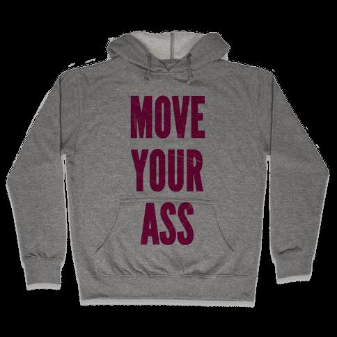 Move Your Ass Hooded Sweatshirt