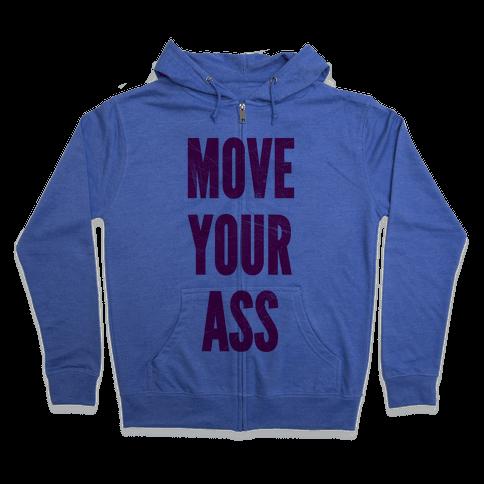 Move Your Ass Zip Hoodie