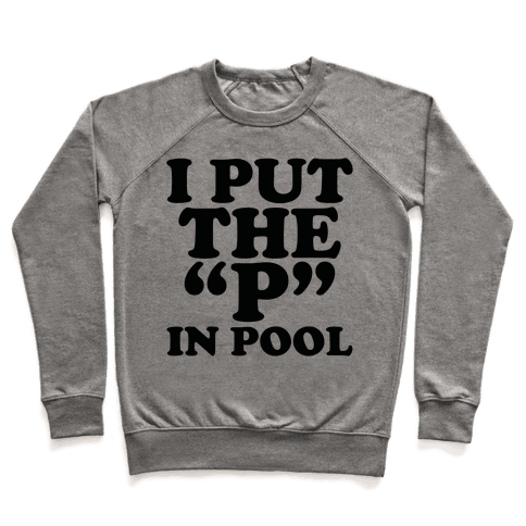 """I Put the """"P"""" in Pool Pullover"""