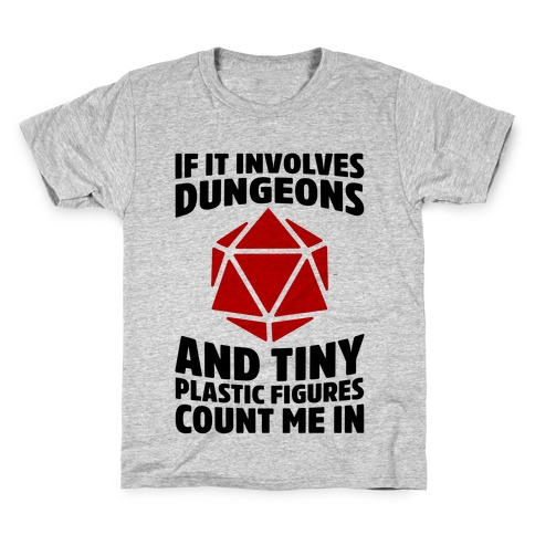 If It Involves Dungeons And Tiny Plastic Figures, Count Me In Kids T-Shirt