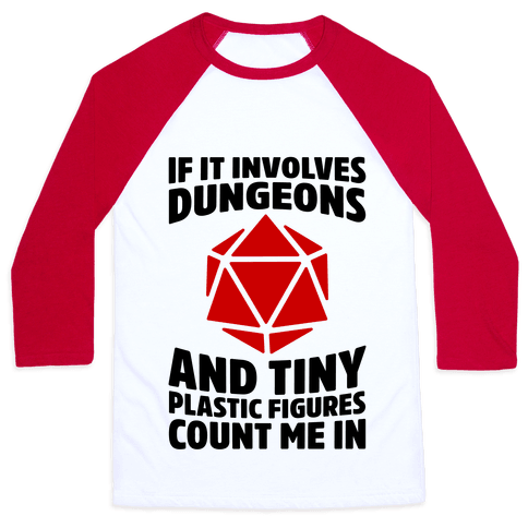 If It Involves Dungeons And Tiny Plastic Figures, Count Me In Baseball Tee