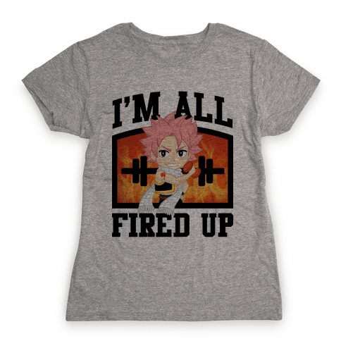 I'm All Fired Up! Womens T-Shirt