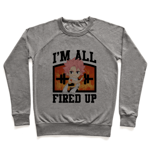 I'm All Fired Up! Pullover