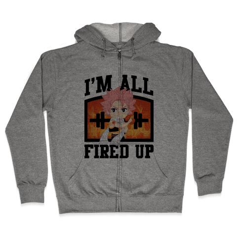 I'm All Fired Up! Zip Hoodie
