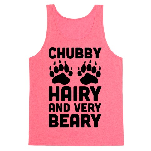 Chubby Hairy And Very Beary Tank Top