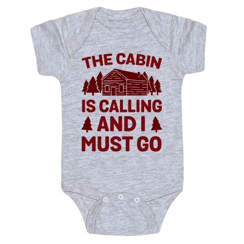 The Cabin Is Calling And I Must Go Baby Onesy