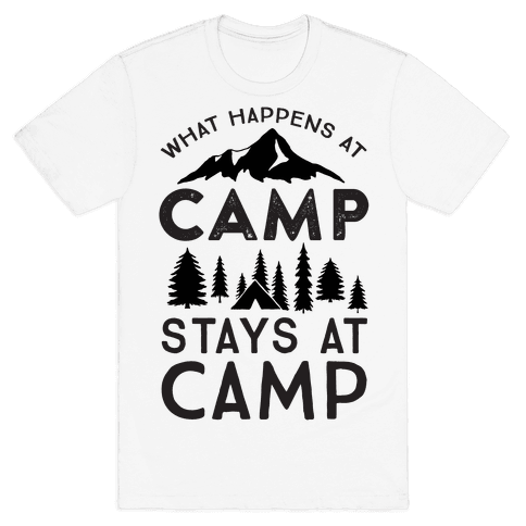 What Happens At Camp Stays At Camp Mens T-Shirt