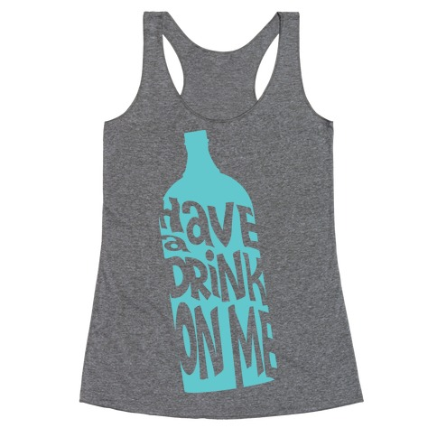 Have A Drink On Me Racerback Tank Top