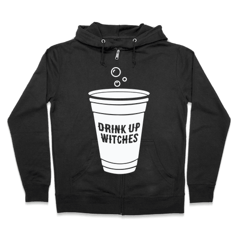 Drink Up Witches Zip Hoodie