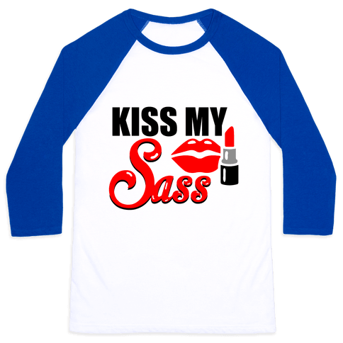 Kiss My Sass Baseball Tee