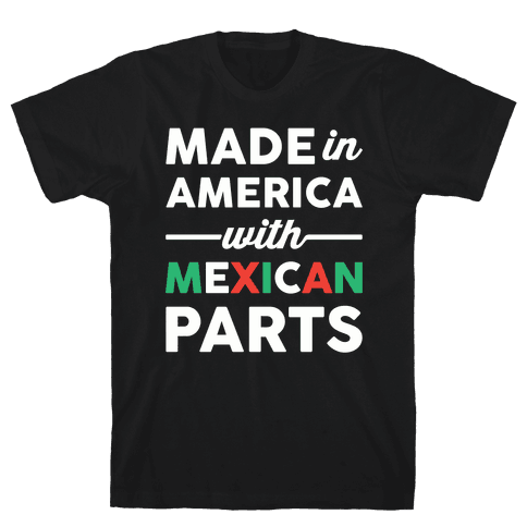 Made In America With Mexican Parts Mens T-Shirt