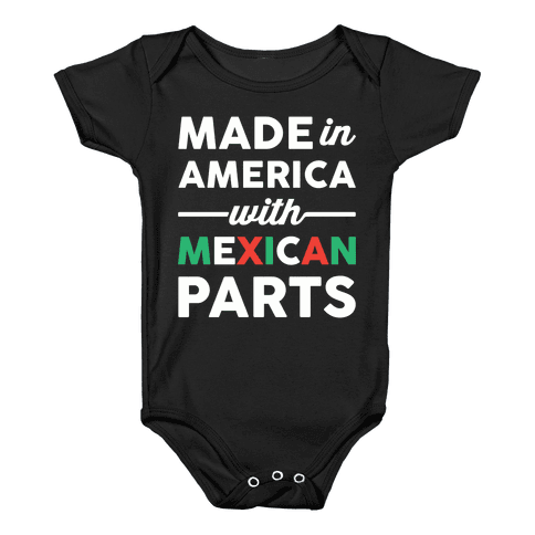Made In America With Mexican Parts Baby Onesy