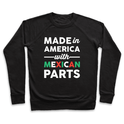 Made In America With Mexican Parts Pullover