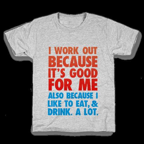 Why I Workout Kids T-Shirt