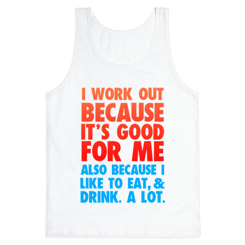 Why I Workout Tank Top