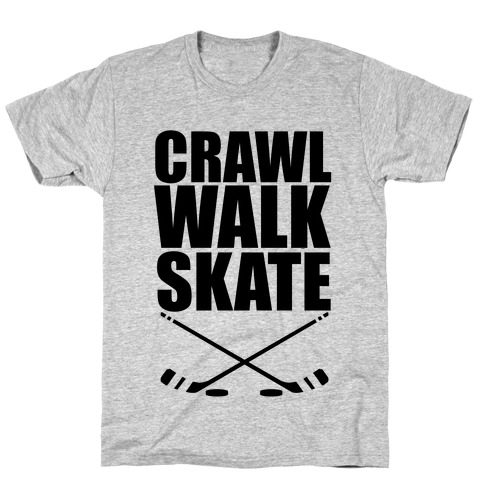 Crawl Walk Skate T-Shirt