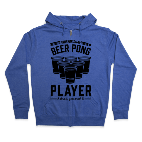 Professional Beer Pong Player Zip Hoodie