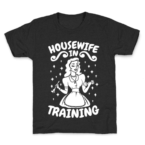 Housewife In Training Kids T-Shirt