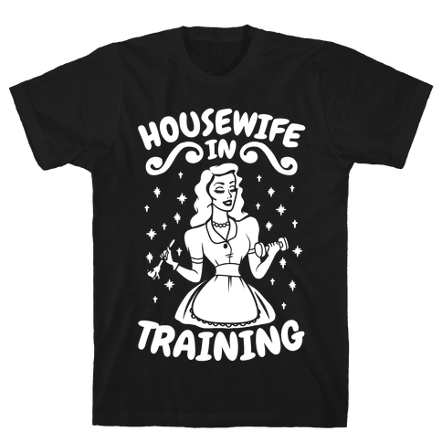 Housewife In Training Mens T-Shirt