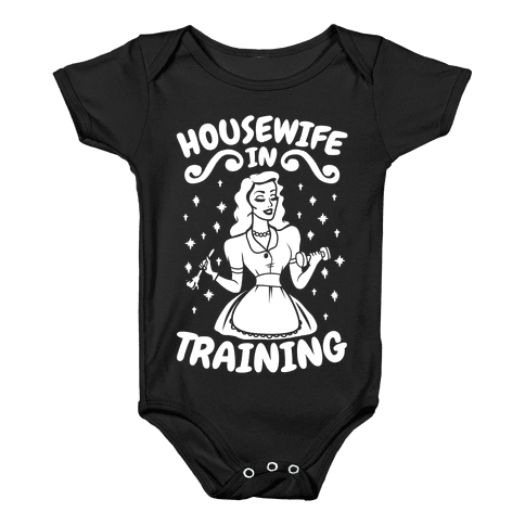 Housewife In Training Baby Onesy