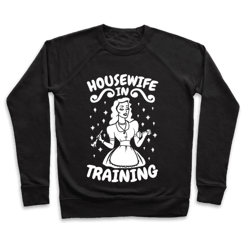 Housewife In Training Pullover