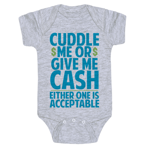 Cuddle Me Or Give Me Cash Baby Onesy