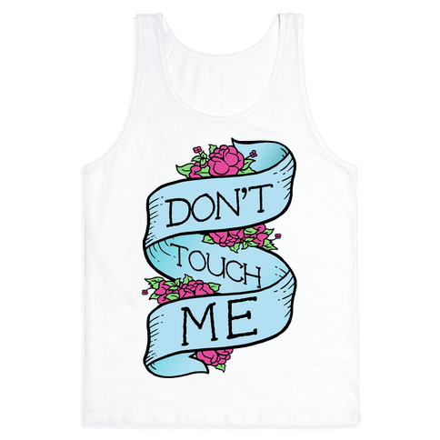 Don't Touch Me Tank Top