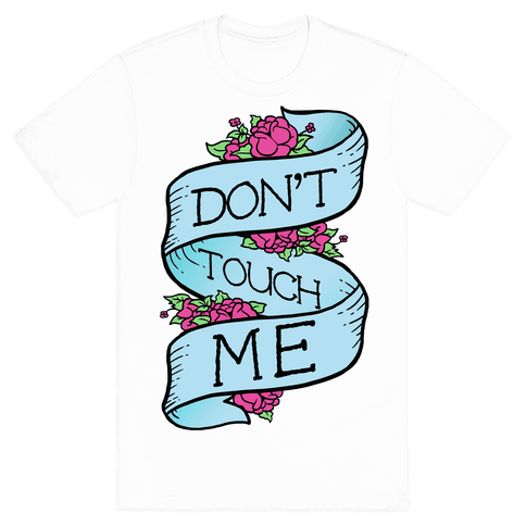 Don't Touch Me Mens T-Shirt