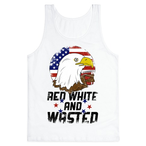 Red, White And Wasted Tank Top